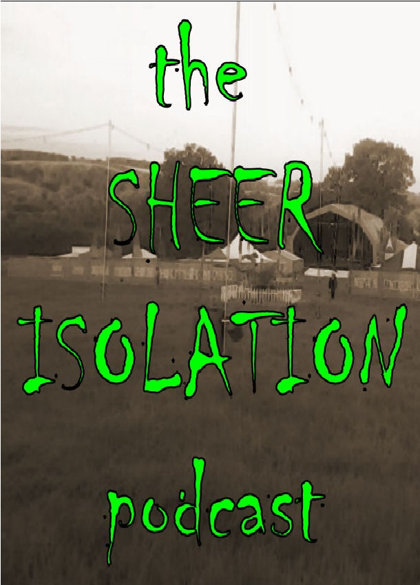 Sheer Isolation podcast is a GO!